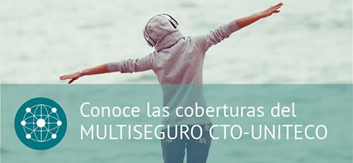 Conoce las coberturas del Multiseguro CTO-UNITECO