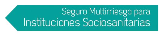 Seguro Multirriesgo para Instituciones Sociosanitarias