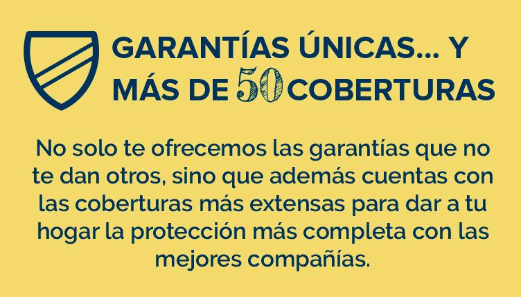 Garantías únicas... y más de 50 coberturas